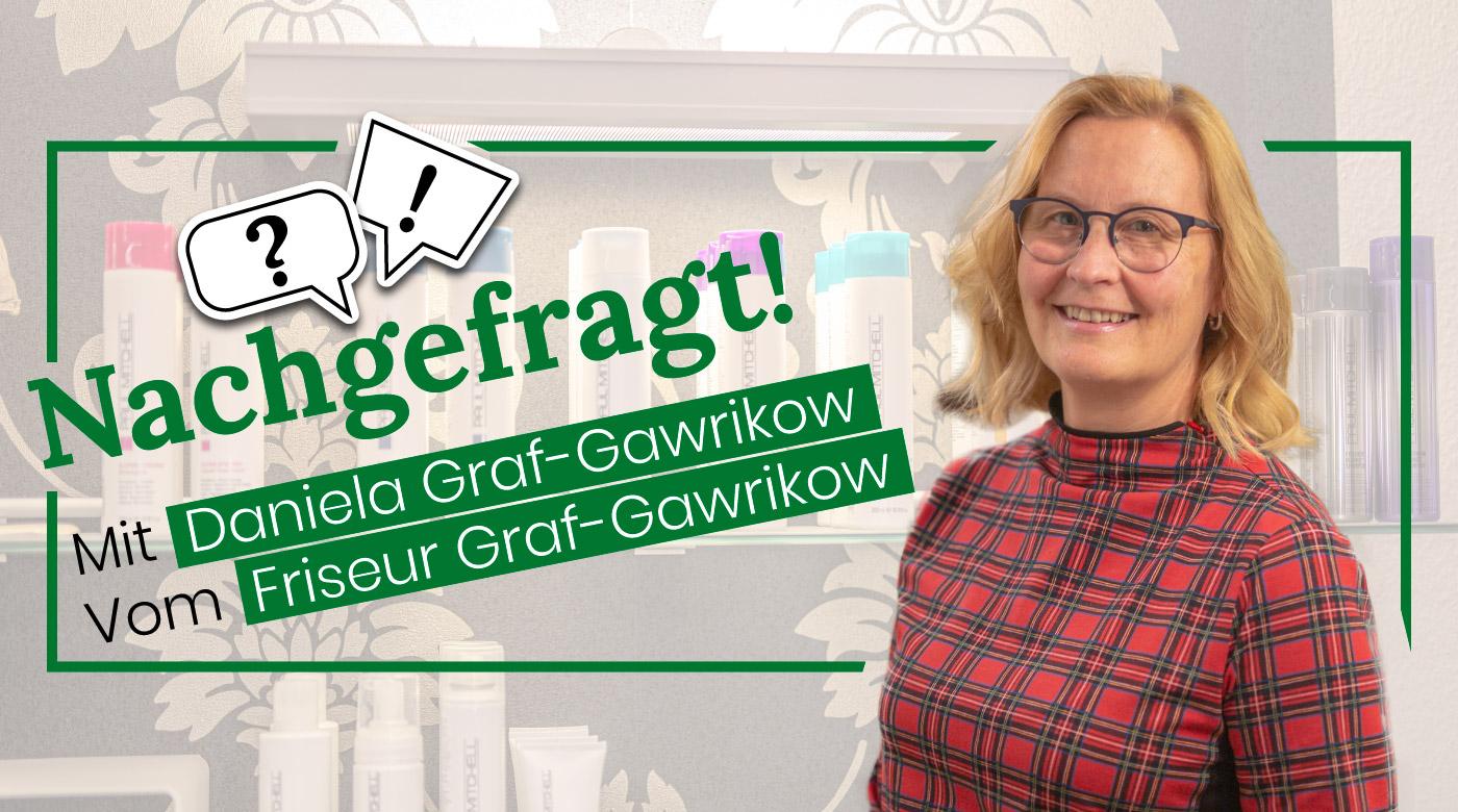 nachgefragt-daniela-grafgawrikow-friseur-und-nagelstudio-graf-gawrikow