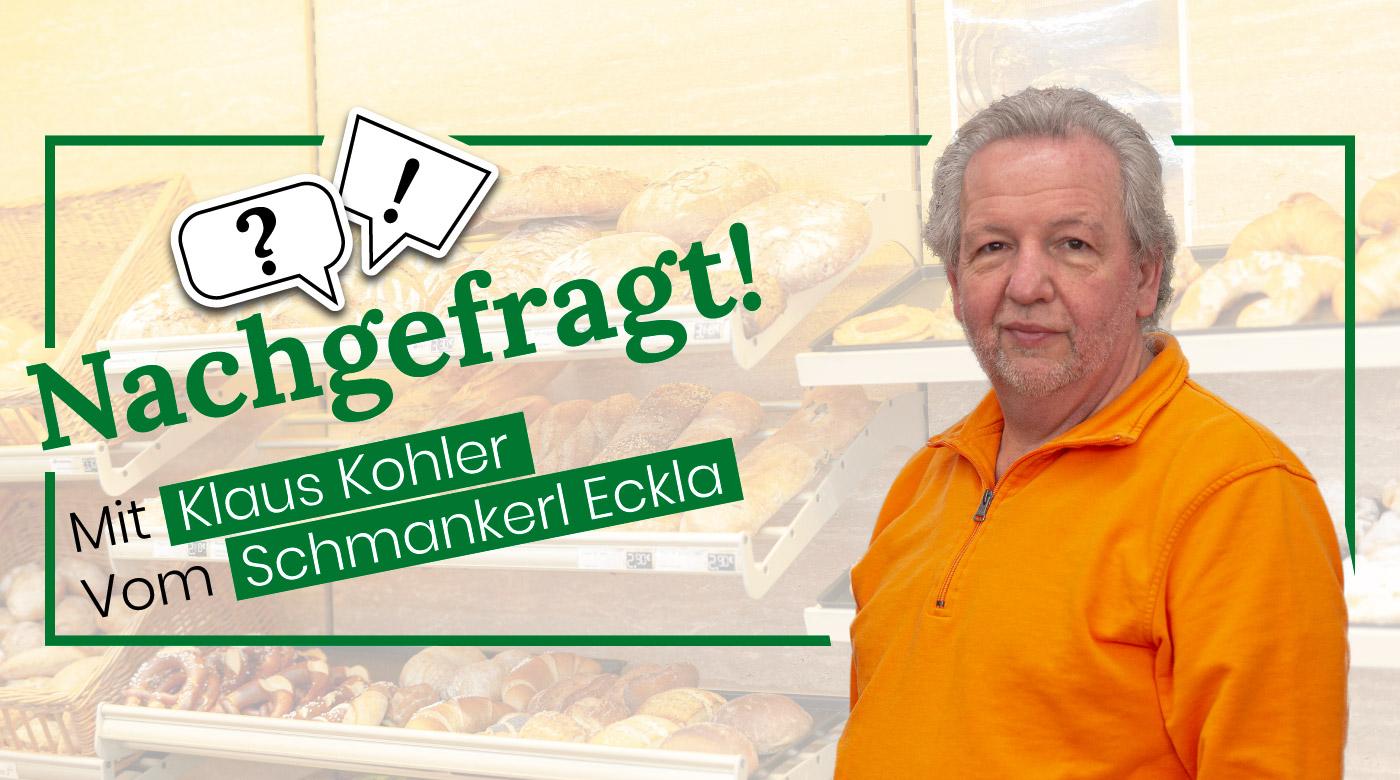 nachgefragt-klaus-kohler-schmankerl-eckla