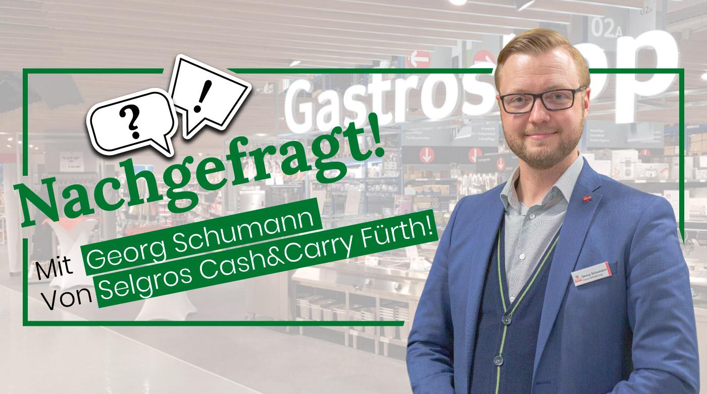 nachgefragt-mit-georg-schumann-von-selgros-cash-and-carry-fuerth