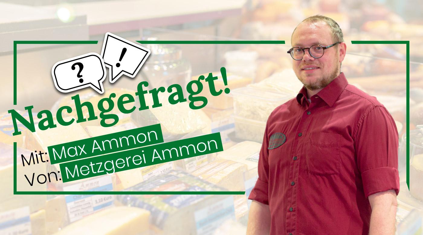 Nachgefragt-mit-Max-Ammon-von-Metzgerei-Ammon