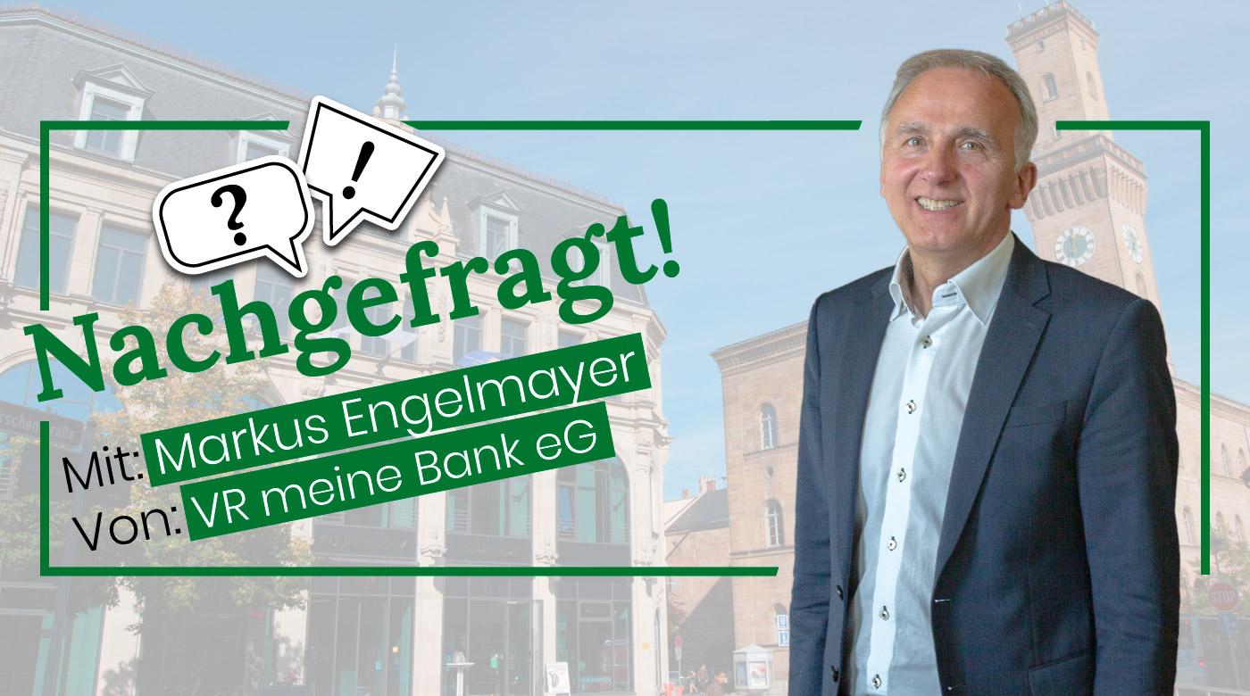 Nachgefragt-mit-Markus-Engelmayer-von-VR-meine-Bank-eG